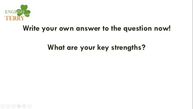 question 2 what are your key strengths