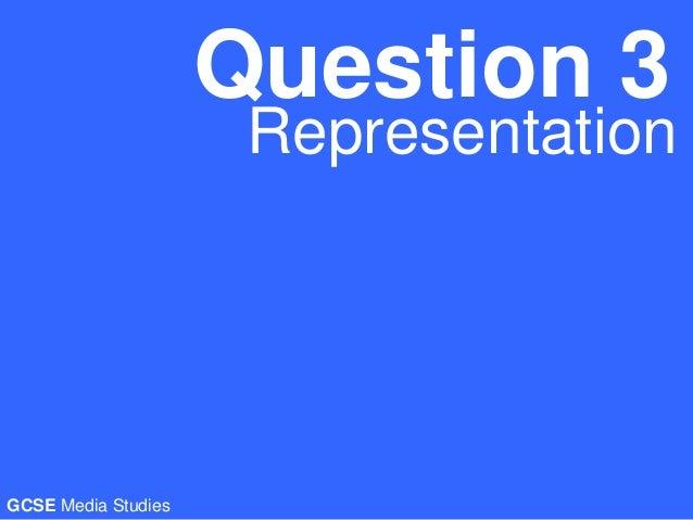 Question 3RepresentationGCSE Media Studies
