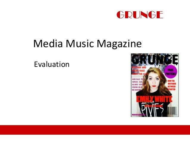 Media Music MagazineEvaluationGRUNGE