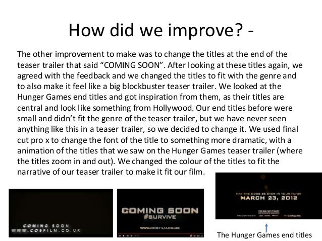 """How did we improve? - The other improvement to make was to change the titles at the end of the teaser trailer that said """"C..."""