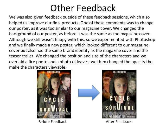 Other Feedback We was also given feedback outside of these feedback sessions, which also helped us improve our final produ...