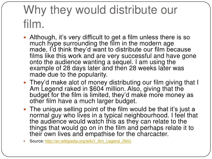Why they would distribute ourfilm. Although, it's very difficult to get a film unless there is so  much hype surrounding ...