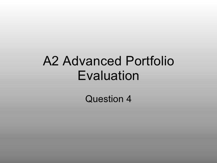A2 Advanced Portfolio Evaluation Question 4