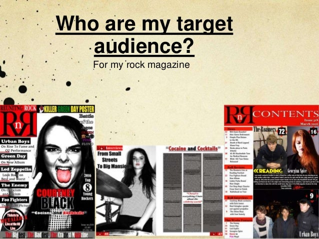 Who are my target audience? For my rock magazine