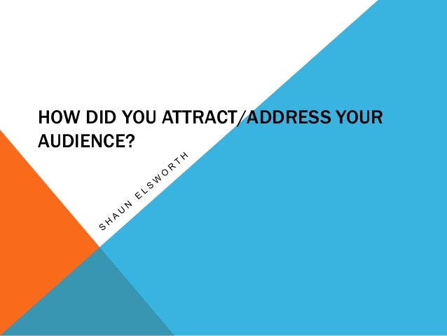 HOW DID YOU ATTRACT/ADDRESS YOURAUDIENCE?