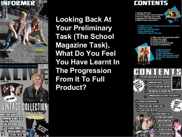Looking Back AtYour PreliminaryTask (The SchoolMagazine Task),What Do You FeelYou Have Learnt InThe ProgressionFrom It To ...