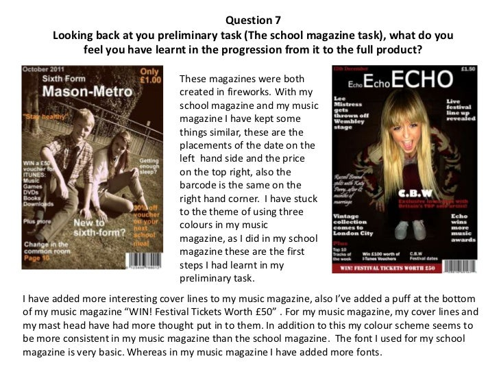 Question 7      Looking back at you preliminary task (The school magazine task), what do you           feel you have learn...