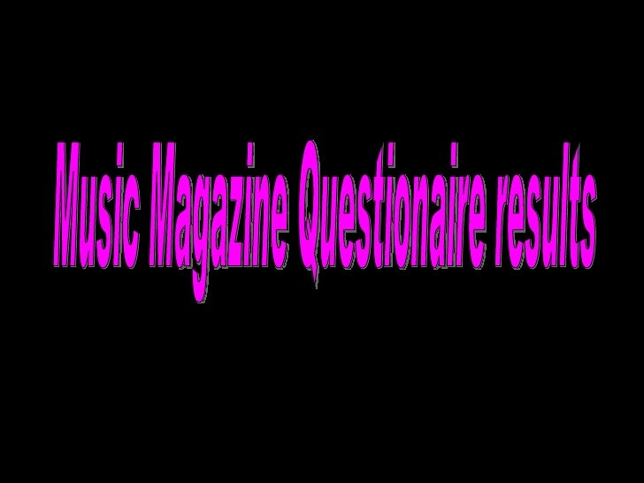 Music Magazine Questionaire results