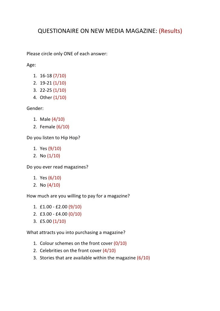 QUESTIONAIRE ON NEW MEDIA MAGAZINE: (Results)<br />Please circle only ONE of each answer:<br />Age:<br /><ul><li>16-18 (7/10)