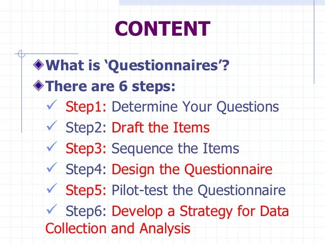 research methods questionnaires Know different types of questions (open & closed) present in a questionnaire, and also the questions to be avoided in questionnaire design.