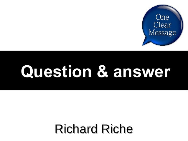 Question & answer Richard RicheRichard Riche