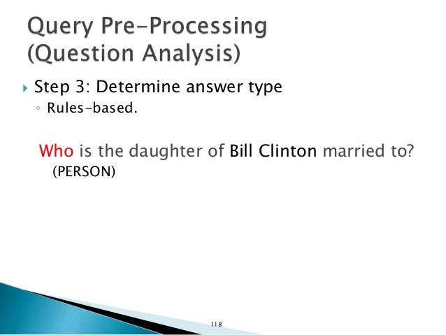  Step 4: Dependency parsing ◦ dep(married-8, Who-1) ◦ auxpass(married-8, is-2) ◦ det(daughter-4, the-3) ◦ nsubjpass(marri...