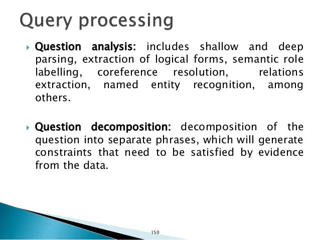 Ferrucci et al. 2010 Question Question & Topic Analysis Question Decomposition 151