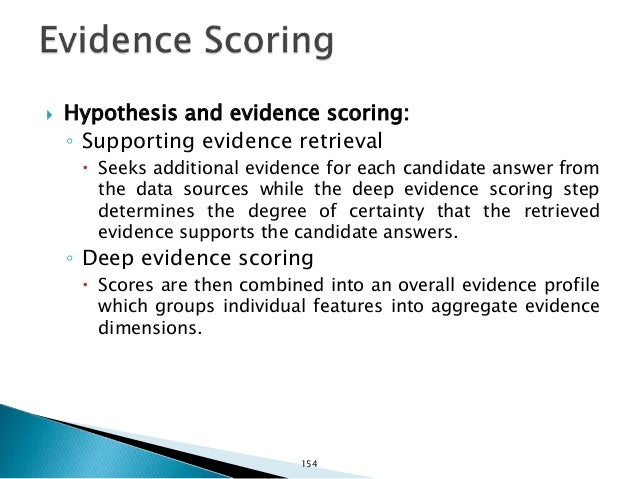 Ferrucci et al. 2010 Answer Scoring Question Evidence Sources Primary Search Candidate Answer Generation Hypothesis Genera...