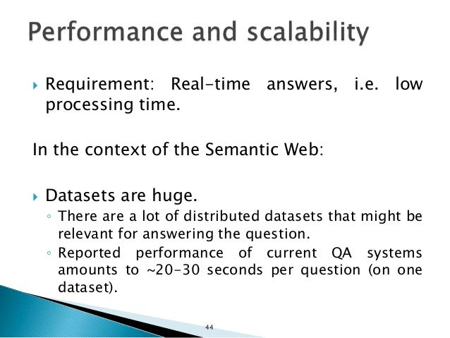  Bridge the gap between natural languages and data.  Deal with incomplete, noisy and heterogeneous datasets.  Scale to ...