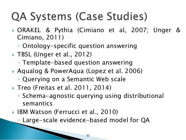  QuestIO & Freya (Damljanovic et al. 2010)  QAKIS (Cabrio et al. 2012)  Yahya et al., 2013 66