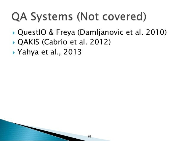 67 ORAKEL (Cimiano et al, 2007) & Pythia (Unger & Cimiano, 2011) Ontology-specific question answering