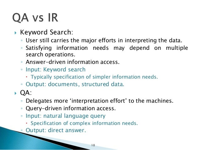  Keyword Search: ◦ User still carries the major efforts in interpreting the data. ◦ Satisfying information needs may depe...