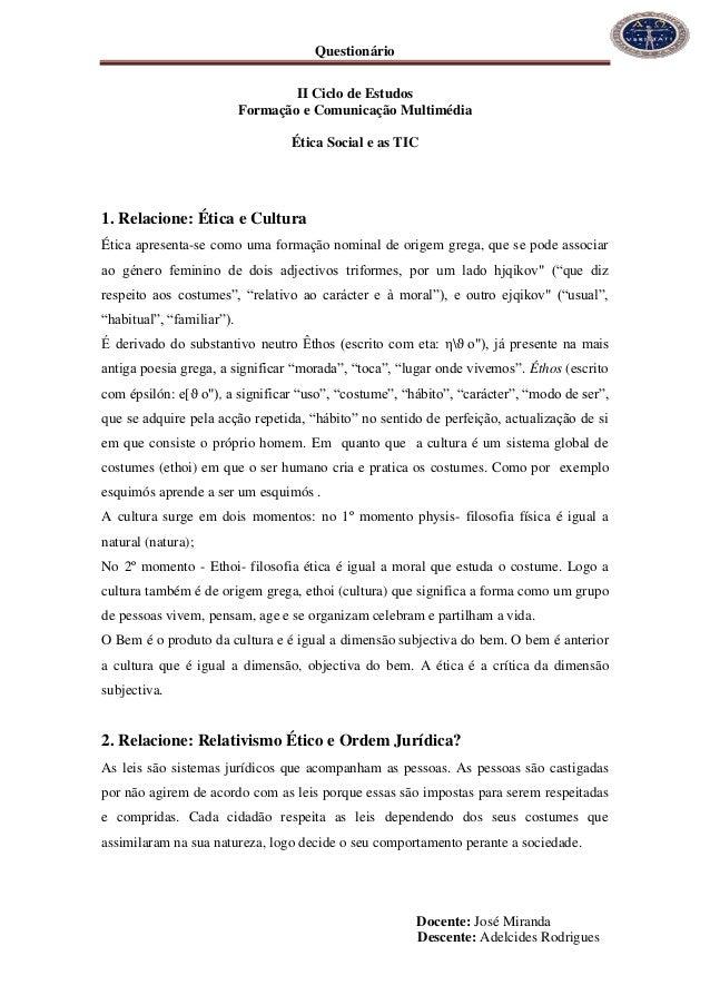 Questionário Docente: José Miranda Descente: Adelcides Rodrigues II Ciclo de Estudos Formação e Comunicação Multimédia Éti...