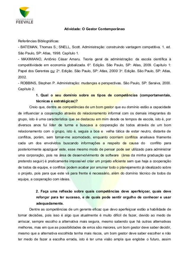 Atividade: O Gestor ContemporâneoReferências Bibliográficas:- BATEMAN, Thomas S.; SNELL, Scott. Administração: construindo...