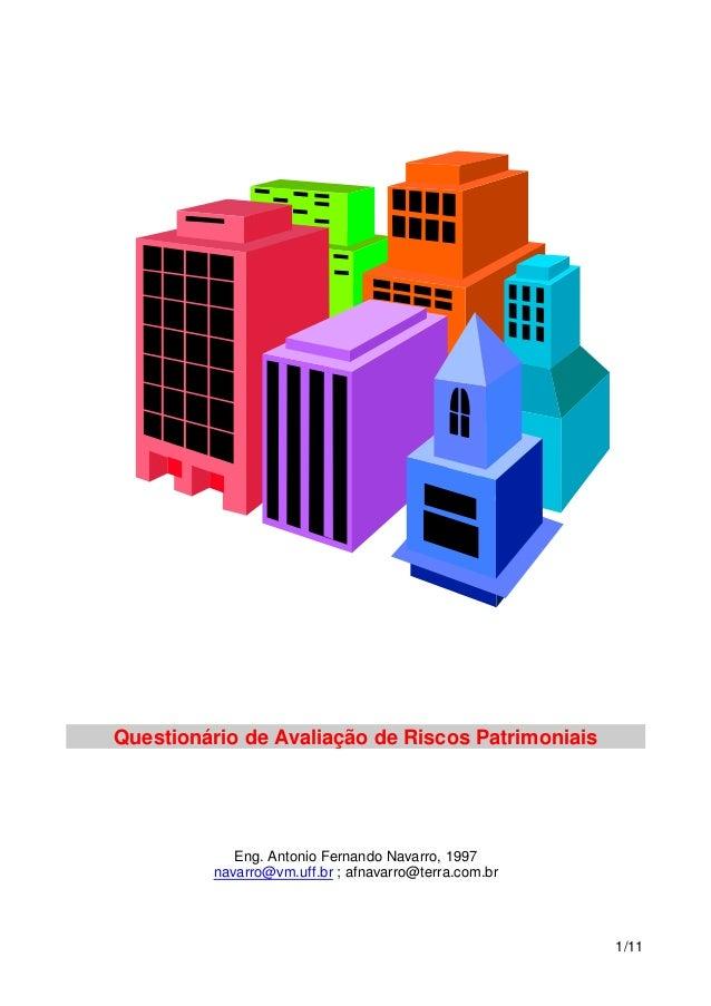 Questionário de Avaliação de Riscos Patrimoniais  Eng. Antonio Fernando Navarro, 1997 navarro@vm.uff.br ; afnavarro@terra....