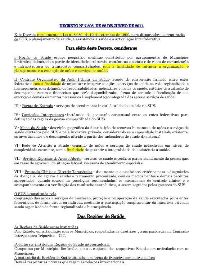 DECRETO Nº 7.508, DE 28 DE JUNHO DE 2011. Este Decreto regulamenta a Lei no 8.080, de 19 de setembro de 1990, para dispor ...