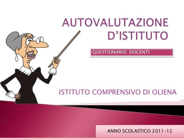 QUESTIONARIO DOCENTIISTITUTO COMPRENSIVO DI OLIENA             ANNO SCOLASTICO 2011-12