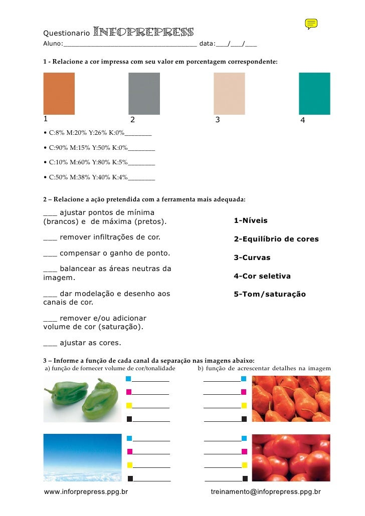 Questionario    Infoprepress Aluno:__________________________________ data:___/___/___   1 - Relacione a cor impressa com ...