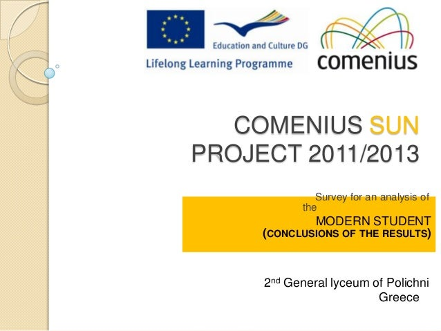 COMENIUS SUNPROJECT 2011/2013Survey for an analysis oftheMODERN STUDENT(CONCLUSIONS OF THE RESULTS)2nd General lyceum of P...