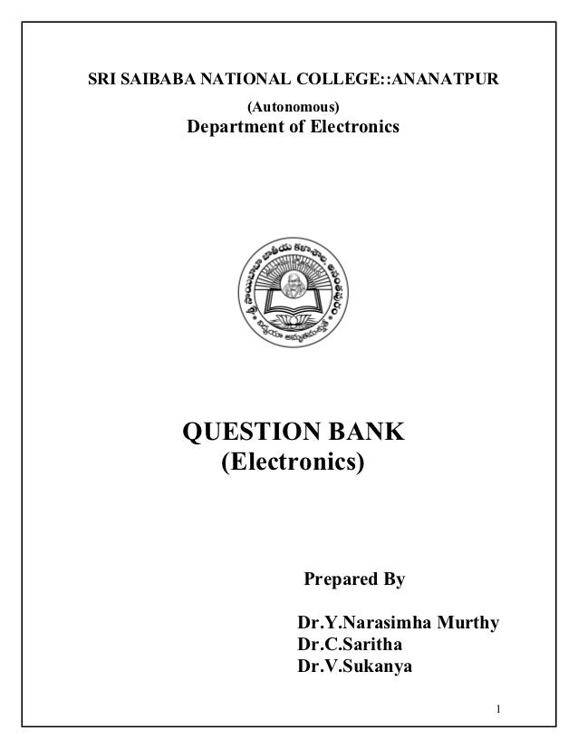 SRI SAIBABA NATIONAL COLLEGE::ANANATPUR                (Autonomous)         Department of Electronics        QUESTION BANK...