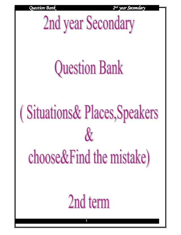 Question Bank       2nd year Secondary                1