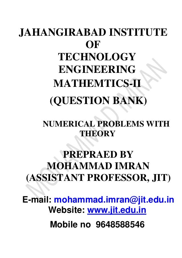 JAHANGIRABAD INSTITUTE OF TECHNOLOGY ENGINEERING MATHEMTICS-II (QUESTION BANK) NUMERICAL PROBLEMS WITH THEORY PREPRAED BY ...