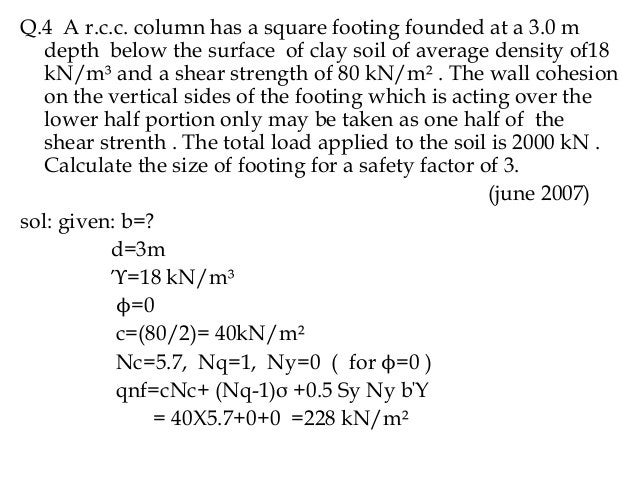Q.4 A r.c.c. column has a square footing founded at a 3.0 m depth below the surface of clay soil of average density of18 k...