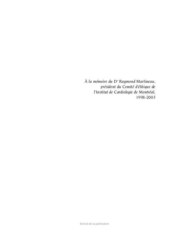 À la mémoire du Dr Raymond Martineau, président du Comité d'éthique de l'Institut de Cardiologie de Montréal, 1998-2003 Ex...