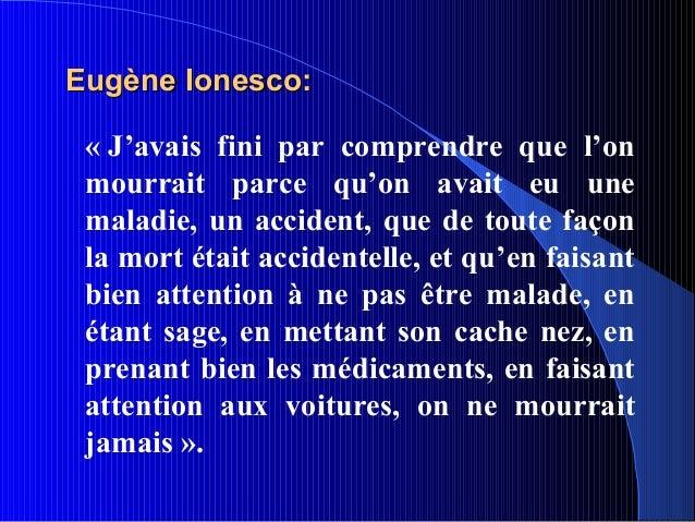 Eugène Ionesco: « J'avais fini par comprendre que l'on mourrait parce qu'on avait eu une maladie, un accident, que de tout...