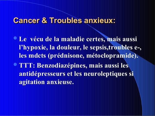 Cancer & Troubles anxieux: Le  vécu de la maladie certes, mais aussi  l'hypoxie, la douleur, le sepsis,troubles e-,  les ...