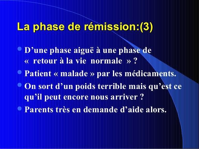La phase de rémission:(3) D'une  phase aiguë à une phase de  « retour à la vie normale » ? Patient « malade » par les mé...