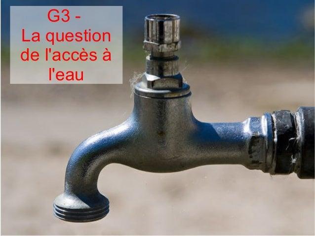 G3 - La question de l'accès à l'eau