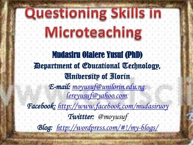 Mudasiru Olalere Yusuf (PhD) Department of Educational Technology, University of Ilorin E-mail: moyusuf@unilorin.edu.ng; l...