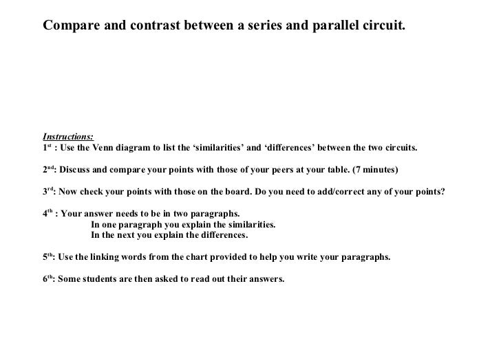Compare and contrast between a series and parallel circuit.Instructions:1st : Use the Venn diagram to list the 'similariti...
