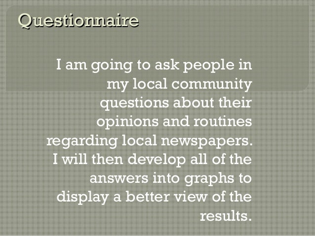 QuestionnaireQuestionnaire I am going to ask people in my local community questions about their opinions and routines rega...