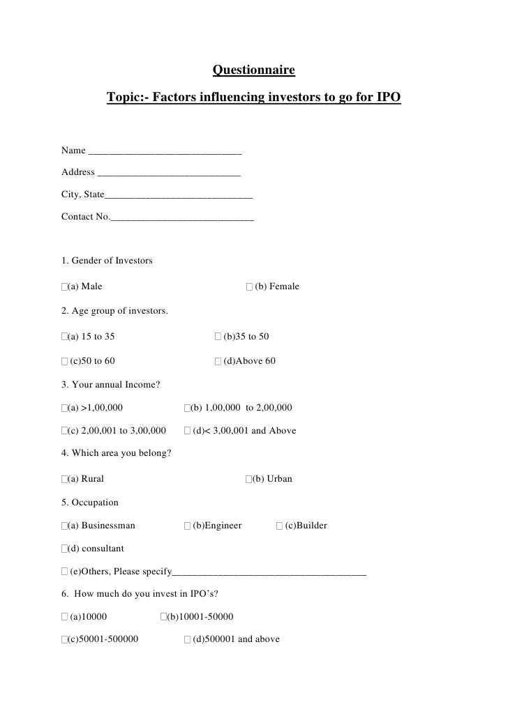Questionnaire<br />Topic:- Factors influencing investors to go for IPO<br />Name______________________________ <br />Addr...
