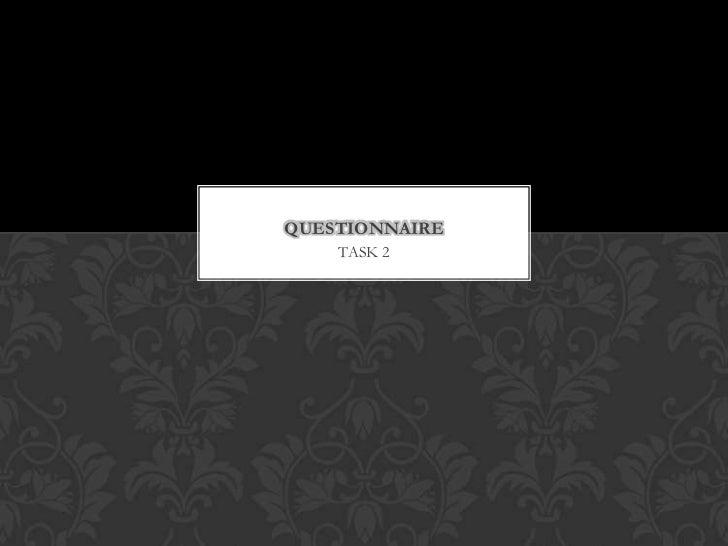 QUESTIONNAIRE    TASK 2