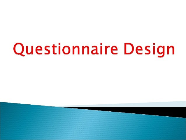  General Introduction about Questionnaire design  Stages of questionnaire development to prune and refine the questionna...