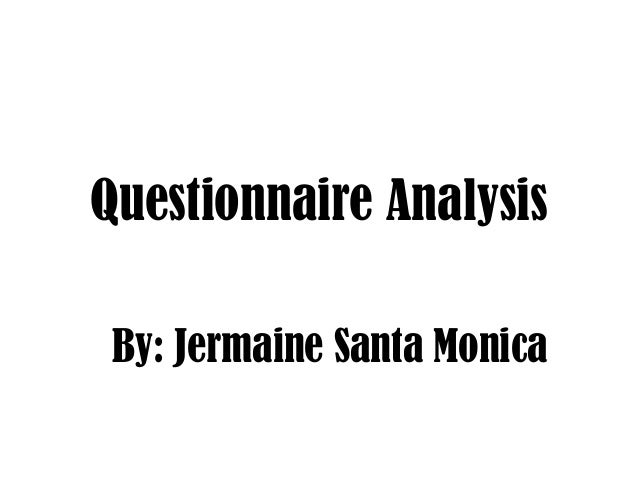 Questionnaire Analysis By: Jermaine Santa Monica