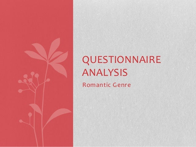 QUESTIONNAIRE ANALYSIS Romantic Genre
