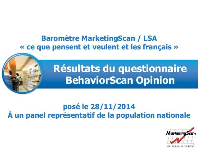 1 Résultats du questionnaire BehaviorScan Opinion Baromètre MarketingScan / LSA « ce que pensent et veulent et les françai...