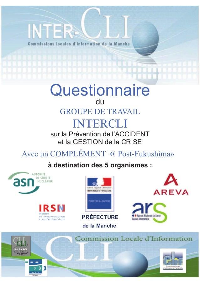 Questionnaire du GROUPE DE TRAVAIL INTERCLI Avec un COMPLÉMENT « Post-Fukushima» à destination des 5 organismes : sur la P...