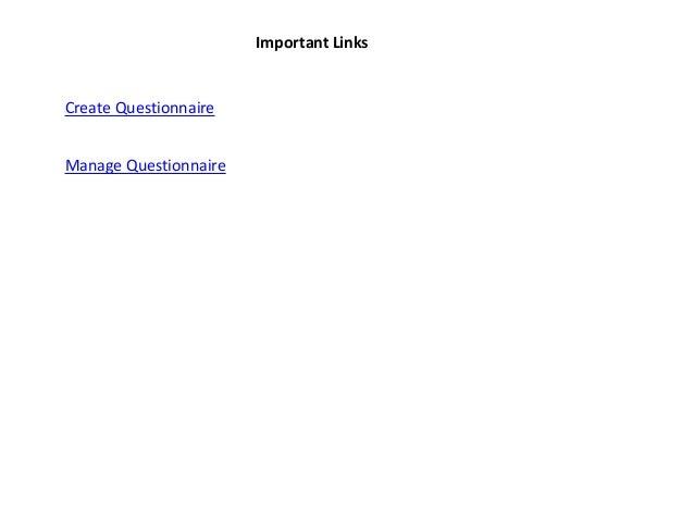 Important Links  Create Questionnaire Manage Questionnaire