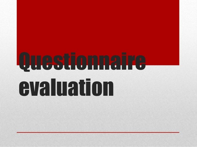 Questionnaire evaluation